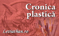 cronica plastică rubrica leviathan.ro